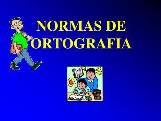 NORMAS DE ORTOGRAFIA
