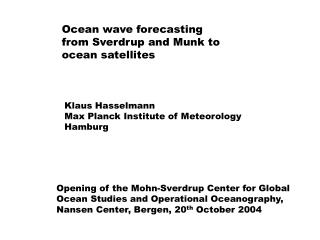 Ocean wave forecasting from Sverdrup and Munk to ocean satellites