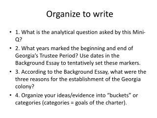 Organize to write