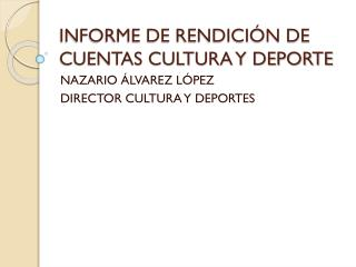 INFORME DE RENDICIÓN DE CUENTAS CULTURA Y DEPORTE