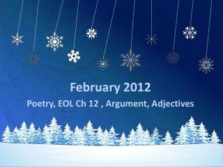 February 2012 Poetry, EOL Ch 12 , Argument, Adjectives