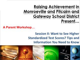 Raising Achievement in Monroeville and Pitcairn and Gateway School District Present…