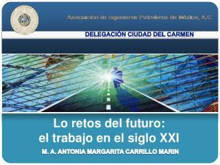 Lo retos del futuro:                           el trabajo en el siglo XXI