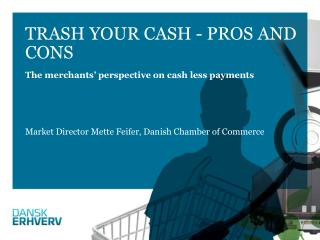 Trash your cash  -  pros and  cons