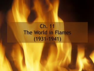 Ch. 11 The World in Flames (1931-1941)