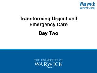 Transforming Urgent and Emergency Care Day Two
