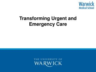 Transforming Urgent and Emergency Care