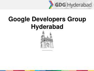 Google Developers Group  Hyderabad _________