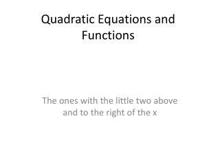 Quadratic Equations and Functions