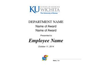 DEPARTMENT NAME Name of Award Name of Award Presented to Employee Name October 11, 2014