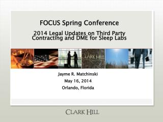 FOCUS Spring Conference 2014 Legal Updates on Third Party Contracting and  DME  for Sleep Labs