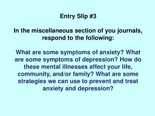Entry Slip #3 In the miscellaneous section of you journals, respond to the following: