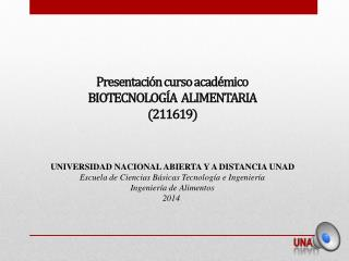 Presentación curso académico   BIOTECNOLOGÍA  ALIMENTARIA  (211619)