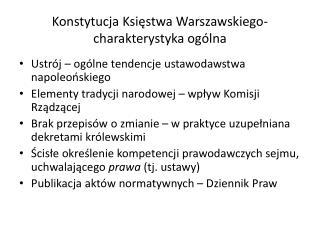 Konstytucja Księstwa Warszawskiego- charakterystyka ogólna