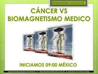 CÁNCER VS BIOMAGNETISMO MEDICO
