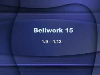 Bellwork 15