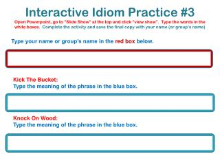 Kick The Bucket:  Type the meaning of the phrase in the blue box.