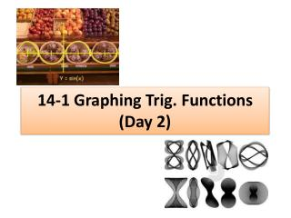 14-1 Graphing Trig. Functions (Day 2)