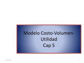 Modelo Costo-Volumen-Utilidad Cap  5