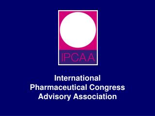 International  Pharmaceutical Congress  Advisory Association