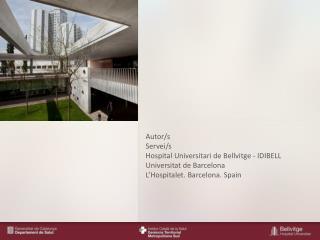 Autor/s Servei /s Hospital  Universitari  de  Bellvitge  - IDIBELL Universitat  de Barcelona