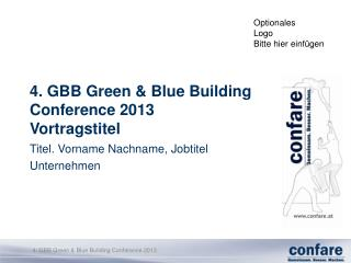 4. GBB Green & Blue Building Conference 2013 Vortragstitel