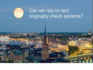 Can we rely  on text  originality  check systems?