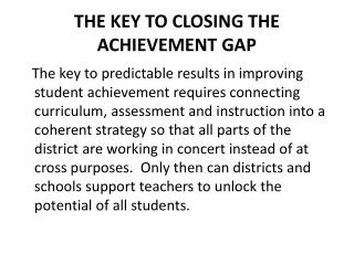 THE KEY TO CLOSING THE ACHIEVEMENT GAP