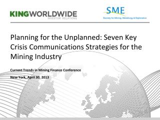Planning for the Unplanned:  Seven Key  Crisis Communications Strategies for the Mining Industry