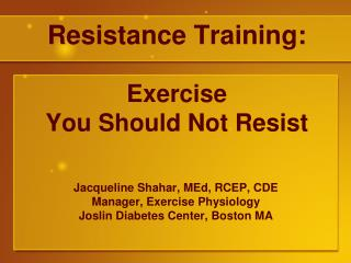 Resistance Training: Exercise  You Should Not Resist