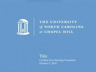 Title Carolina First Steering Committee October 9, 2010