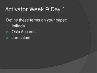 Activator Week 9 Day 1