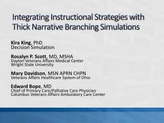 Integrating Instructional Strategies with Thick Narrative Branching Simulations