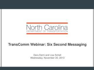 TransComm  Webinar: Six Second Messaging