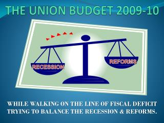 THE UNION BUDGET 2009-10
