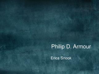 Philip D. Armour