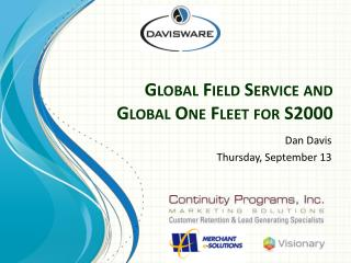 Global Field Service and Global One Fleet for S2000