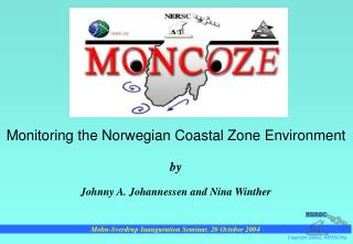 Monitoring the Norwegian Coastal Zone Environment by Johnny A. Johannessen and Nina Winther