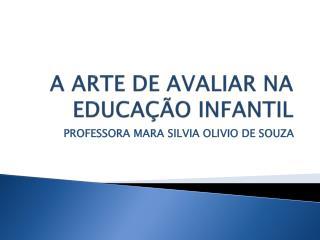 A ARTE DE AVALIAR NA EDUCAÇÃO INFANTIL