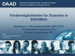DAAD Dr. Bettina Morhard, Beate Körner  13. April 2010
