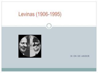 Levinas (1906-1995)