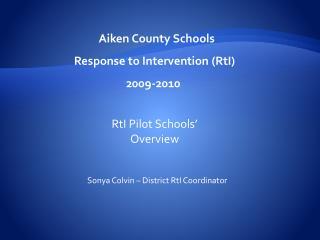 RtI Pilot Schools  Overview