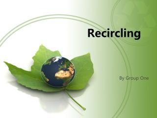 Recircling