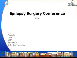 Epilepsy Surgery Conference