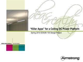 """""""Killer Apps"""" for a Ceiling DC Power Platform"""