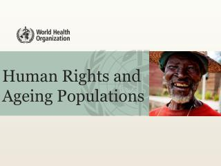 Human Rights and Ageing Populations