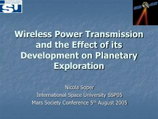 Wireless Power Transmission and the Effect of its Development on Planetary Exploration