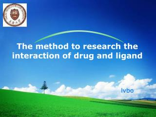 The method to research the interaction of drug and ligand