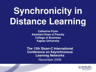 The 12th Sloan-C International Conference on Asynchronous Learning Networks November 2006