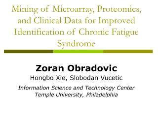 Zoran Obradovic Hongbo Xie, Slobodan Vucetic  Information Science and Technology Center